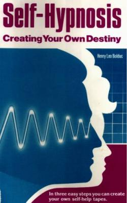 Self-Hypnosis, Creating Your Own Destiny